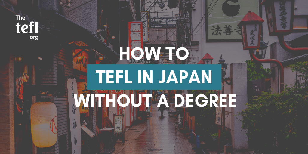 "Text ""How to TEFL in Japan without a degree"" overlaying an image of a Japanese street"