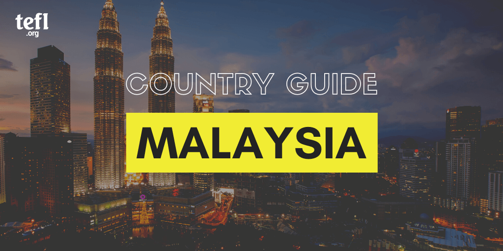 TEFL in Malaysia Country Guide