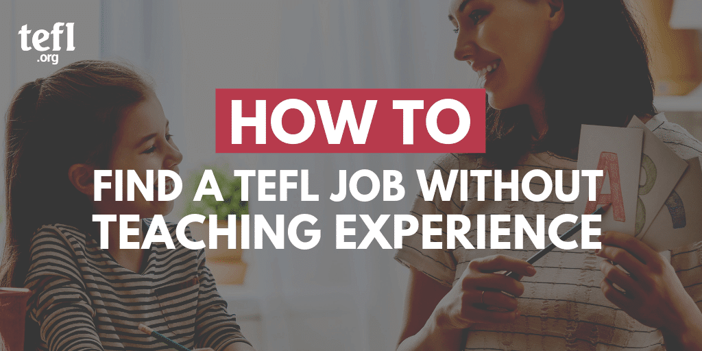 How to Find a TEFL Job Without Teaching Experience