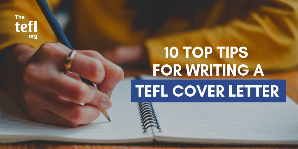10 Top Tips For Writing A TEFL Cover Letter