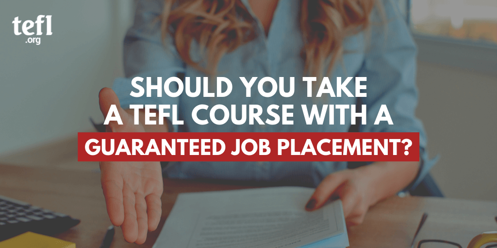 "A woman holding out her hand to shake with the text ""Should you take a TEFL course with a guaranteed job placement?"" overlayed"